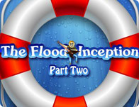 The Flood: The Inception Part 2